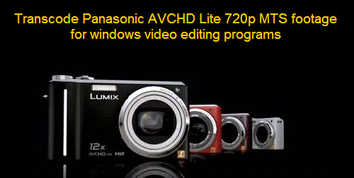 transcode dmc fx75 mts for editing Convert Panasonic Lumix DMC ZS7 AVCHD Lite MTS Videos to AVI/WMV/MPEG 2/MOV for editing