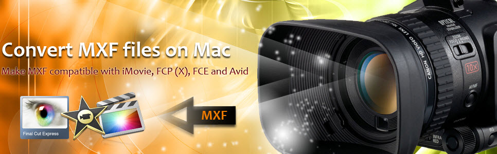 mxf column MXF Column: Import (P2) MXF to FCP, iMovie, Avid, Premiere, FCE, Sony Vegas, Pinnacle, Cyberlink, Windows Movie Maker